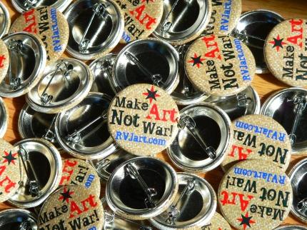 Make Art Not War! photo of RVJart.com buttons.