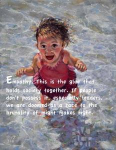 "Empathy; quote by Roger Vincent Jasaitis, Image; ""Addie"" oil portrait by Roger Vincent Jasaitis, Copyright 2016, RVJart.com"