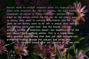 Racism, photo by Roger Vincent Jasaitis, quote by Ta-Nehisi Coates